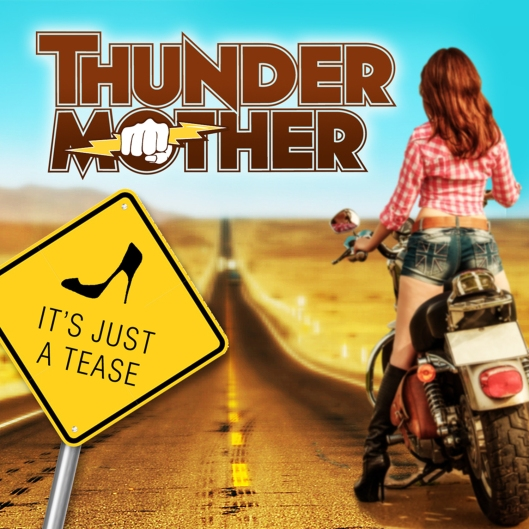 Thundermother - It's Just A Tease