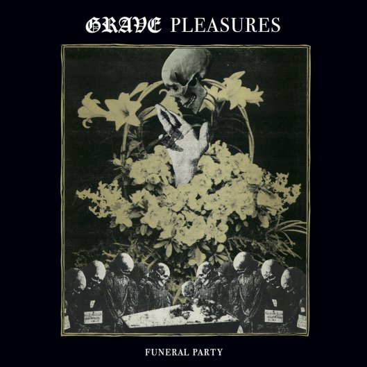 grave-pleasures-funeral-party